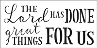 "The Lord Has Done Great Things For Us 12 x 6"" Stencil"
