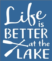 "Life is Better at the Lake 10 x 12"" Stencil"