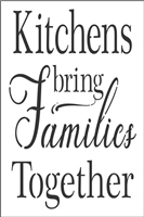 "Kitchens bring Families Together 8 x 12"" Stencil"