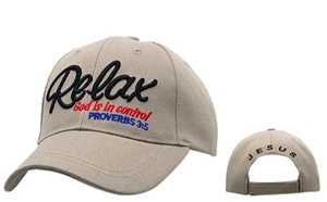 "Got to see them Wholesale Christian Baseball Caps-""Relax God Is In Control""-comes in assorted colors."
