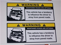 WARNING This Vehicle has a tendency to Influence Driver to Stray from paved Roads  Full color Graphic Window Decal Sticker