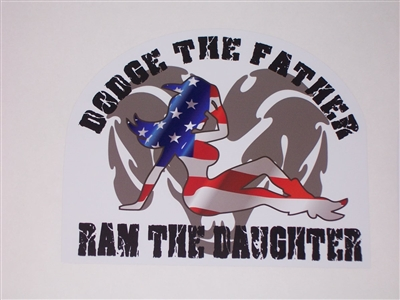 DODGE THE FATHER Ram The Daughter No. 2 Full color Graphic Window Decal Sticker