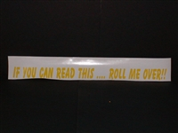 If you can read this ... Roll me over!! decal