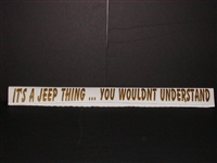 Its a Jeep Thing... You wouldnt Understand!! decal