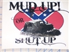 Mud Up or Shut up Decal