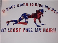 REBEL FLAG If your going to ride A$$ at least pull hair  Decal