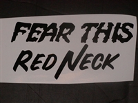 FEAR THIS RED NECK Decal