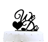 """We Do"" Acrylic Wedding Cake Topper - Black"