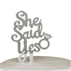 She Said Yes Engagement Acrylic Cake Topper - Silver Mirror
