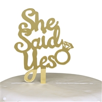 She Said Yes Engagement Acrylic Cake Topper - Gold Mirror