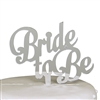 Bride to Be Bachelorette Party Cake Topper - Silver Mirror