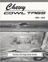 1950 - 1975 Chevelle Cowl Tags, Trim Tag Codes, Over 25 years of trim tags, covers each car model, gives the build date, model, year, plant, colors in and out and options, Also VIN tags and protect O plates. 222 Pages