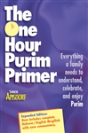 THE ONE HOUR PURIM PRIMER
