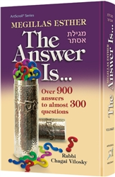 MEGILLAS ESTHER: THE ANSWER IS...