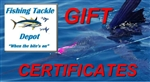 GIFT CERTIFICATES - Fishing Tackle Depot
