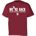 "Crimson ""We're Back"" Indiana University Basketball Short Sleeve T-Shirt from Hoosier Team Store Exclusively"