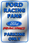 Ford Racing Fans - Parking Sign