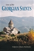 "The Lives of the Georgian Saints<br /><span style=""font-size:80%;"">by Archpriest Zakaria Machitadze</span>"