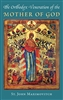 "The Orthodox Veneration of the Mother of God<br /><span style=""font-size:80%;"">by St. John Maximovitch</span>"