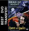 Dead Of Night and Queen Of Spades DVD 1945 1949