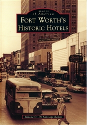 Fort Worth's Historic Hotels (S. De Santiago Ramos)