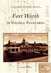 Fort Worth in Vintage Postcards (Q. McGown)