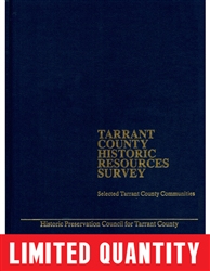 Tarrant County Historic Resources Survey: Selected Tarrant County Communities - Leatherbound (C. Roark)