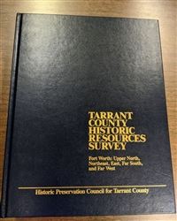 Tarrant County Historic Resources Survey: Upper North, Northeast, East, Far South, and Far West - Leatherbound (C. Roark)