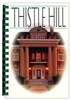 Thistle Hill Cookbook