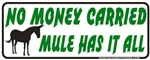 Mule Money Bumper Sticker
