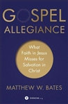 Gospel Allegiance: What Faith in Jesus Misses for Salvation in Christ