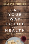 Eat Your Way to Life and Health: Unlock the Power of the Holy Communion (ITPE)
