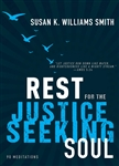 Rest for the Justice-Seeking Soul: 90 Meditations