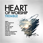 Heart Of Worship - Tremble
