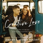 Creative Love: 10 Ways to Build a Fun and Lasting Love
