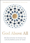 God Above All: 90 Devotions to Know the Life-Altering Love of God
