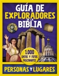 Guia de exploradores de la Biblia, personas y lugares (The Bible Explorer's Guide to People and Places)