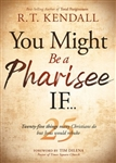 You Might Be a Pharisee If...: Twenty-Five Bad Things Some Christians Do