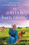 An Amish Barn Raising: Three Stories
