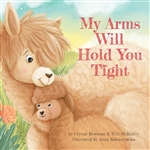 My Arms Will Hold You Tight (Board Book)