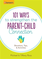 101 Ways to Strengthen the Parent-Child Connection