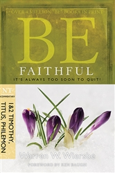 Be Faithful: It's Always Too Soon to Quit