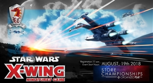 2018-08-19 Star Wars: X-Wing Store Championship: Registration 11 am August 19th 2018