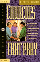Churches that Pray by C. Peter Wagner