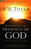 Experiencing The Presence Of God by A.W. Tozer