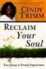 Reclaim Your Soul by Cindy Trimm