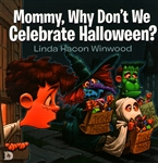 Mommy Why Dont We Celebrate Halloween by Linda Hacon Winwood