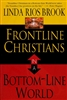 Frontline Christians In A Bottomline World by Linda Rios Brook