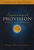 Supernatural Provision by Mark Hendrickson