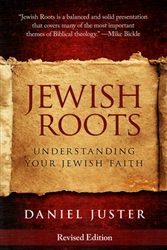 Jewish Roots Revised Edition by Daniel Juster